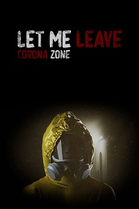 Let Me Leave Corona Zone | PLAZA