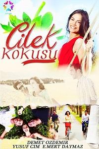 მარწყვის სურნელი - თურქული სერიალი (ქართულად)  / marwyvis surneli Turquli Seriali (qartulad) / Cilek kokusu Kartulad Turkuli Seriali