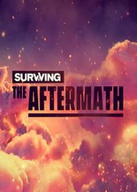 Surviving the Aftermath | RePack By Xatab