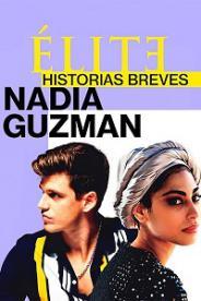 ელიტარული მოთხრობები: ნადია გუზმანი (ქართულად) / elitaruli motxrobebi: nadia guzmani (qartulad) / Elite Short Stories: Nadia Guzmán