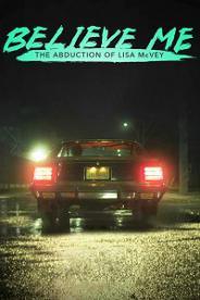 დამიჯერე: ლიზა მაქვეის გატაცება (ქართულად) / damijere: liza maqveis gataceba (qartulad) / Believe Me: The Abduction of Lisa McVey