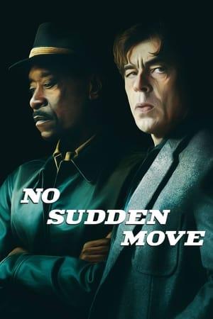 მკვეთრი მოძრაობის გარეშე / No Sudden Move [2021]